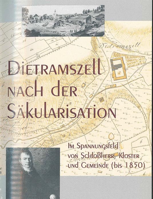 Andreas Höger: Dietramszell nach der Säkularisation. Im Spannungsfeld von Schlossherr, Kloster und Gemeinde (bis 1850), St. Ottilien 1998