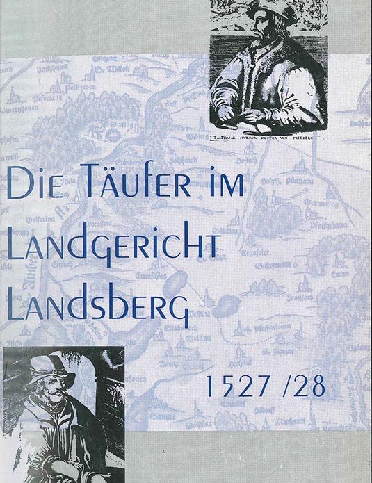 Barbara Kink: Die Täufer im Landgericht Landsberg 1527/28, St. Ottilien 1997
