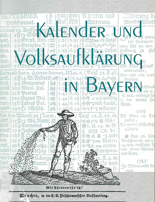 Katharina Masel: Kalender und Volksaufklärung in Bayern. Zur Entwicklung des Kalenderwesens 1750–1830, St. Ottilien 1997