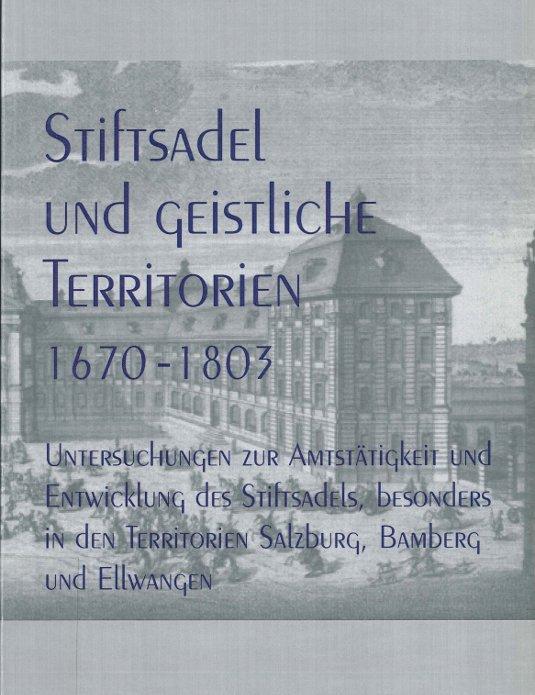 Claus Fackler: Stiftsadel und geistliche Territorien 1670-1803